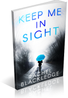 Blitz Sign-Up: Keep Me In Sight by Rachel Blackledge