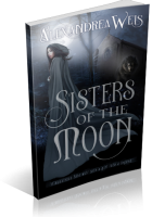 Tour: Sisters of the Moon by Alexandrea Weis