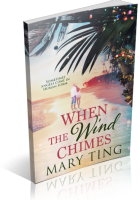 Blitz Sign-Up: When the Wind Chimes by Mary Ting