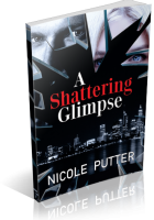 Blitz Sign-Up: A Shattering Glimpse by Nicole Putter