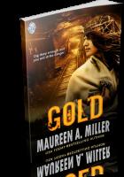 Blitz Sign-Up: GOLD by Maureen A. Miller