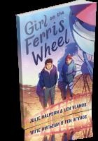 Tour: Girl on the Ferris Wheel by Julie Halpern & Len Vlahos