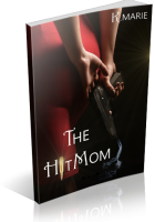 Blitz Sign-Up: The Hit Mom by K. Marie