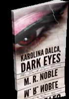 Blitz Sign-Up: Karolina Dalca, Dark Eyes by M. R. Noble