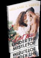 Blitz Sign-Up: Last Kiss Under the Mistletoe by Melanie A. Smith