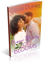 Blitz Sign-Up: Orange Blossoms-Love Blooms by Dalia Dupris