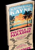 Blitz Sign-Up: Pistols in Paradise by Katherine Kayne