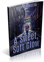 Blitz Sign-Up: A Sweet, Soft Glow by Joshua Magnotta