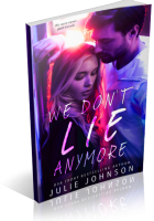 Blitz Sign-Up: We Don't Lie Anymore by Julie Johnson