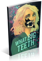 Tour: What Big Teeth by Rose Szabo