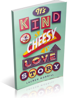 Tour: It's Kind of a Cheesy Love Story by Lauren Morrill