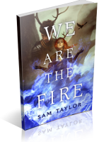 Tour: We Are the Fire by Sam Taylor