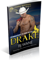 Blitz Sign-Up: Submitting to Her Mate: Drake by Bj Wane