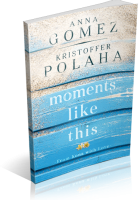 Trailer Reveal Sign-Up: Moments Like This by Anna Gomez & Kristoffer Polaha