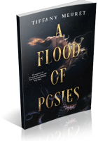 Blitz Sign-Up: A Flood of Posies by Tiffany Meuret