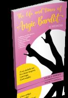 Blitz Sign-Up: The Life and Times of Angie Bardot by Angela Bardot