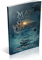 Tour: Max and the Spice Thieves by John Peragine
