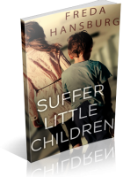 Review Opportunity: Suffer Little Children by Freda Hansburg