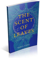 Blitz Sign-Up: The Scent of Leaves by Kathryn Trattner
