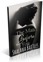 Blitz Sign-Up: The Man Before You by Shalana Battles