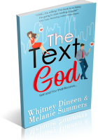 Blitz Sign-Up: The Text God by Whitney Dineen & Melanie Summers