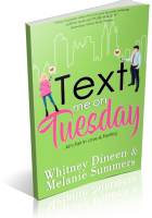 Blitz Sign-Up: Text Me On Tuesday by Whitney Dineen & Melanie Summers