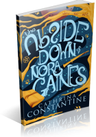 Blitz Sign-Up: The Upside Down of Nora Gaines by Cathrina Constantine
