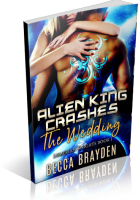 Blitz Sign-Up: Alien King Crashes the Wedding by Becca Brayden