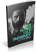 Blitz Sign-Up: We Have Till Monday by Cara Dee