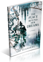 Blitz Sign-Up: The Place Beyond Her Dreams by Oby Aligwekwe