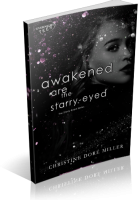 Blitz Sign-Up: Awakened Are the Starry-Eyed by Christine Doré Miller