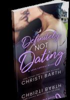 Blitz Sign-Up: Definitely Not Dating by Christi Barth