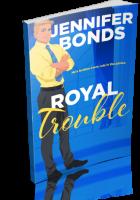 Blitz Sign-Up: Royal Trouble by Jennifer Bonds