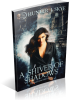 Blitz Sign-Up: A Shiver of Shadows by Hunter J. Skye
