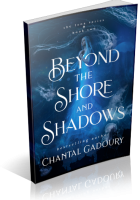 Blitz Sign-Up: Beyond the Shore and Shadows by Chantal Gadoury