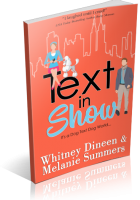 Blitz Sign-Up: Text in Show by Whitney Dineen & Melanie Summers