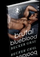 Blitz Sign-Up: Brutal Blueblood by Becker Gray