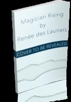 Blitz Sign-Up: Magician Rising by Renée des Lauriers