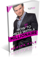 Blitz Sign-Up: How Not To Mess With A Millionaire by Regina Kyle
