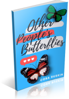 Blitz Sign-Up: Other People Butterflies by Cora Ruskin