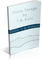 Blitz Sign-Up: Pretty Savage by T.A. Kunz