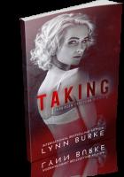 Blitz Sign-Up: Taking by Lynn Burke