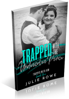Blitz Sign-Up: Trapped with the Undercover Prince by Julie Rowe