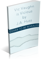 Blitz Sign-Up: Vic Vaughn is Vicious by J.A. Huss