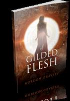 Blitz Sign-Up: Of Gilded Flesh by Gordon Gravley