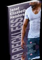Blitz Sign-Up: Reckless by Janet Elizabeth Henderson