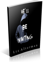 Tour: He'll Be Waiting by Liz Alterman