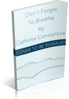 Blitz Sign-Up: Don't Forget To Breathe by Cathrina Constantine