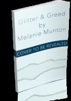 Blitz Sign-Up: Glitter & Greed by Melanie Munton
