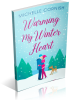 Blitz Sign-Up: Warming My Winter Heart by Michelle Cornish